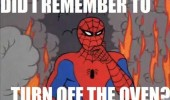60's Spider-Man meme. Did I remember to turn off the oven?