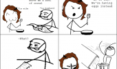 A rage comic. May you please serve me a bowl of cereal. We're out! We're having eggs instead. What?