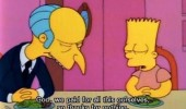 god-we-paid-for-this-ourselves-so-thanks-for-nothing-mr-burns-bart-simpsons-meme