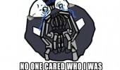 bane forever-alone-meme-dark-knight-rises-batman-no-one-cared-who-i-was-until-i-put-on-the-mask