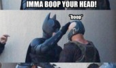 batman-meme-bane-imma-boop-your-head-lol-dark-knight-rises